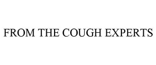 mark for FROM THE COUGH EXPERTS, trademark #77907959