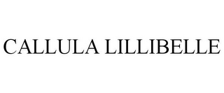 mark for CALLULA LILLIBELLE, trademark #77909807