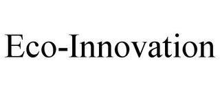 mark for ECO-INNOVATION, trademark #77909840