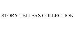 mark for STORY TELLERS COLLECTION, trademark #77910134