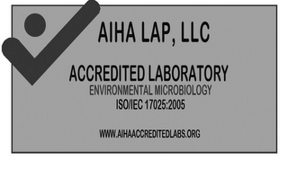 mark for AIHA LAP, LLC ACCREDITED LABORATORY ENVIRONMENTAL MICROBIOLOGY ISO/IEC 17025:2005 WWW.AIHAACCREDITEDLABS.ORG, trademark #77910294