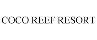 mark for COCO REEF RESORT, trademark #77910385