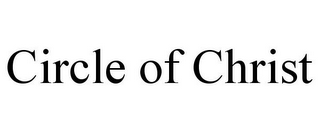 mark for CIRCLE OF CHRIST, trademark #77917003