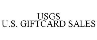 mark for USGS U.S. GIFTCARD SALES, trademark #77917320