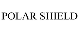 mark for POLAR SHIELD, trademark #77917438