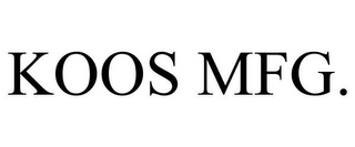 mark for KOOS MFG., trademark #77918007