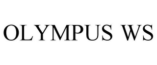 mark for OLYMPUS WS, trademark #77919444