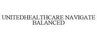 mark for UNITEDHEALTHCARE NAVIGATE BALANCED, trademark #77920209