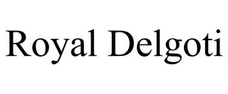 mark for ROYAL DELGOTI, trademark #77921537
