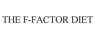 mark for THE F-FACTOR DIET, trademark #77926338