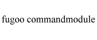 mark for FUGOO COMMANDMODULE, trademark #77926483