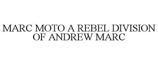 mark for MARC MOTO A REBEL DIVISION OF ANDREW MARC, trademark #77928227