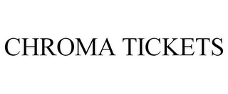 mark for CHROMA TICKETS, trademark #77928770