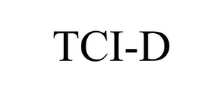 mark for TCI-D, trademark #77930511