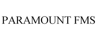 mark for PARAMOUNT FMS, trademark #77931119