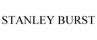 mark for STANLEY BURST, trademark #77931944