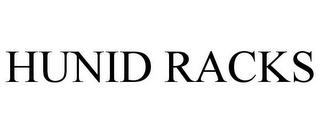 mark for HUNID RACKS, trademark #77932491