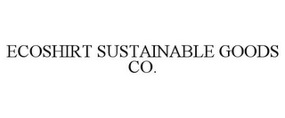 mark for ECOSHIRT SUSTAINABLE GOODS CO., trademark #77934762