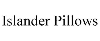 mark for ISLANDER PILLOWS, trademark #77935342