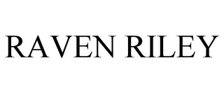 mark for RAVEN RILEY, trademark #77940363