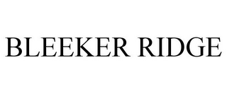 mark for BLEEKER RIDGE, trademark #77941603