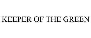 mark for KEEPER OF THE GREEN, trademark #77941958