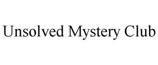 mark for UNSOLVED MYSTERY CLUB, trademark #77943922