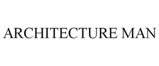 mark for ARCHITECTURE MAN, trademark #77945758