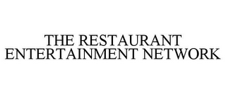 mark for THE RESTAURANT ENTERTAINMENT NETWORK, trademark #77949568