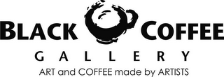mark for BLACK COFFEE GALLERY ART AND COFFEE MADE BY ARTISTS, trademark #77949811