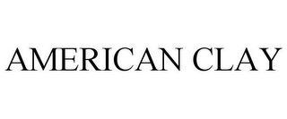 mark for AMERICAN CLAY, trademark #77950795