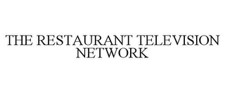 mark for THE RESTAURANT TELEVISION NETWORK, trademark #77951238