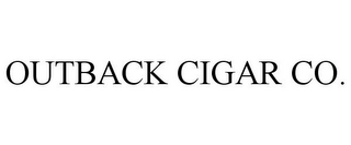 mark for OUTBACK CIGAR CO., trademark #77953160