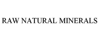 mark for RAW NATURAL MINERALS, trademark #77954982