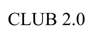 mark for CLUB 2.0, trademark #77956790