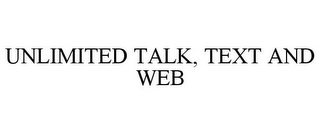 mark for UNLIMITED TALK, TEXT AND WEB, trademark #77957907