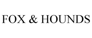 mark for FOX & HOUNDS, trademark #77961446