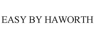 mark for EASY BY HAWORTH, trademark #77963043