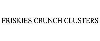 mark for FRISKIES CRUNCH CLUSTERS, trademark #77964580
