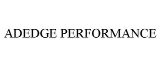 mark for ADEDGE PERFORMANCE, trademark #77967551