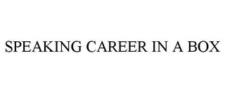 mark for SPEAKING CAREER IN A BOX, trademark #77970146