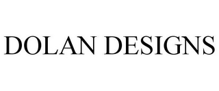 mark for DOLAN DESIGNS, trademark #77976233