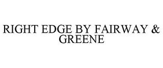 mark for RIGHT EDGE BY FAIRWAY & GREENE, trademark #77979265