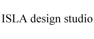 mark for ISLA DESIGN STUDIO, trademark #77981820