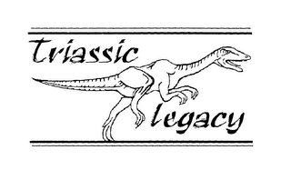 mark for TRIASSIC LEGACY, trademark #78007186