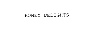 mark for HONEY DELIGHTS, trademark #78017093