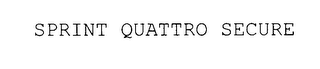 mark for SPRINT QUATTRO SECURE, trademark #78030444