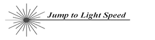 mark for JUMP TO LIGHT SPEED, trademark #78049286