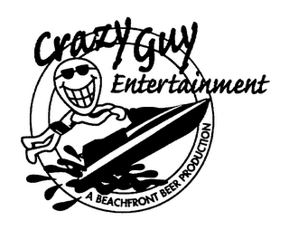 mark for CRAZY GUY ENTERTAINMENT A BEACHFRONT BEER PRODUCTION, trademark #78053198