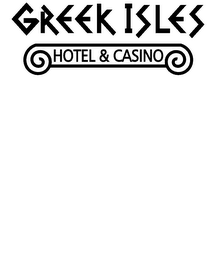 mark for GREEK ISLES HOTEL & CASINO, trademark #78054532